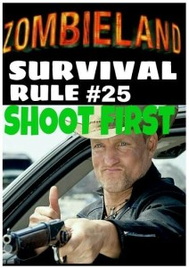 Just in case know the rules of Zombieland...